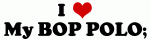 I Love My BOP POLO;