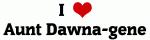 I Love Aunt Dawna-gene
