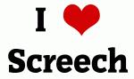 I Love Screech