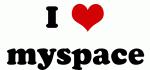 I Love myspace