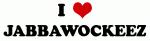 I Love JABBAWOCKEEZ