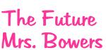 The Future  Mrs. Bowers
