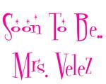 Soon To Be.. Mrs. Velez