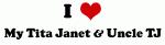 I Love My Tita Janet & Uncle TJ