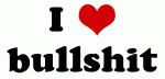 I Love bullshit