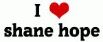 I Love shane hope