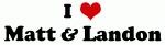 I Love Matt & Landon