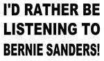 I'd rather Bernie Sanders