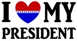 I Love My President