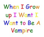 Vampire When I Grow Up