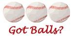 Baseball got balls?