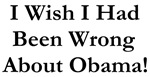 I Wish I Had Been Wrong About Obama!