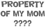 Property of My Mom