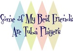 Some of My Best Friends Are Tuba Players