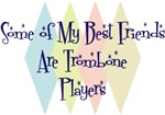 Some of My Best Friends Are Trombone Players