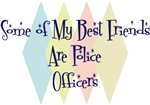 Some of My Best Friends Are Police Officers