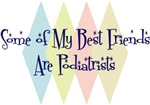 Some of My Best Friends Are Podiatrists
