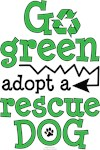 Go Green Adopt a Rescue Dog