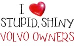 I love stupid shiny volvo owners