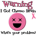 Warning Chemo Brain T-Shirts & Gifts