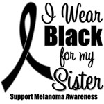 I Wear Black Ribbon (Sister) Melanoma T-Shirts