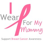 I Wear Pink For My Mommy Shirts, Tees & Gifts