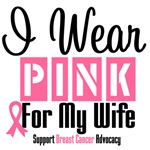 Breast Cancer I Wear Pink For My Wife Shirts