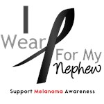 Melanoma I Wear Black Ribbon For My Nephew Shirts