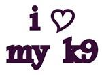 I Love My K9