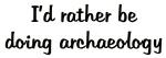 Rather archaeology II