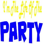I'M THE LIFE OF THE PARTY