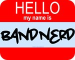 Hello... My Name is Band Nerd