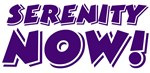 Serenity Now - click for products