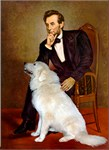 ABRAHAM LINCOLN<br>& Great Pyrenees