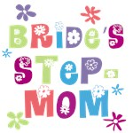 Bride's Step-Mom T-shirts and Gifts