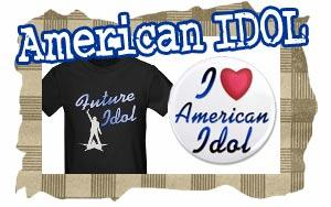 American Idol T-shirts, Buttons and Idol Swag