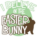 I Believe in the Easter Bunny Easter T-Shirts