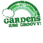 Gardens Are Groovy T-Shirts & Gifts
