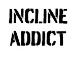 INCLINE ADDICT