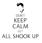 Don't Keep Calm, Get All Shook Up