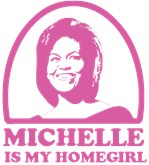 Michelle is my Homegirl 