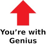 You're with genius