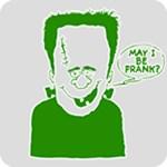 Frankenstien Funny May I Be Frank T-Shirt
