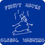 Frosty Hates Global Warming T-Shirt