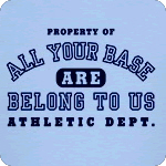 Property of All your base are belong to us