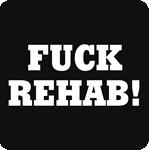 Fuck Rehab T-Shirt