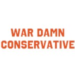 WAR DAMN CONSERVATIVE