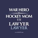 War Hero, Hockey Mom vs Lawyers