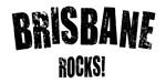 Brisbane Rocks!