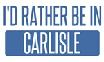I'd rather be in Carlisle